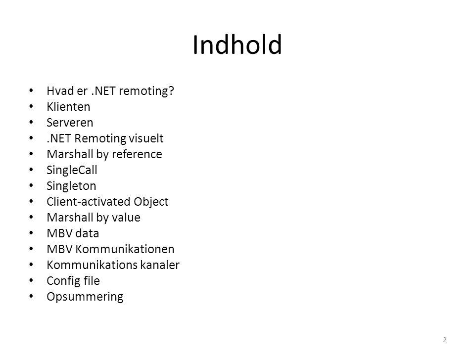 Indhold Hvad er.NET remoting.