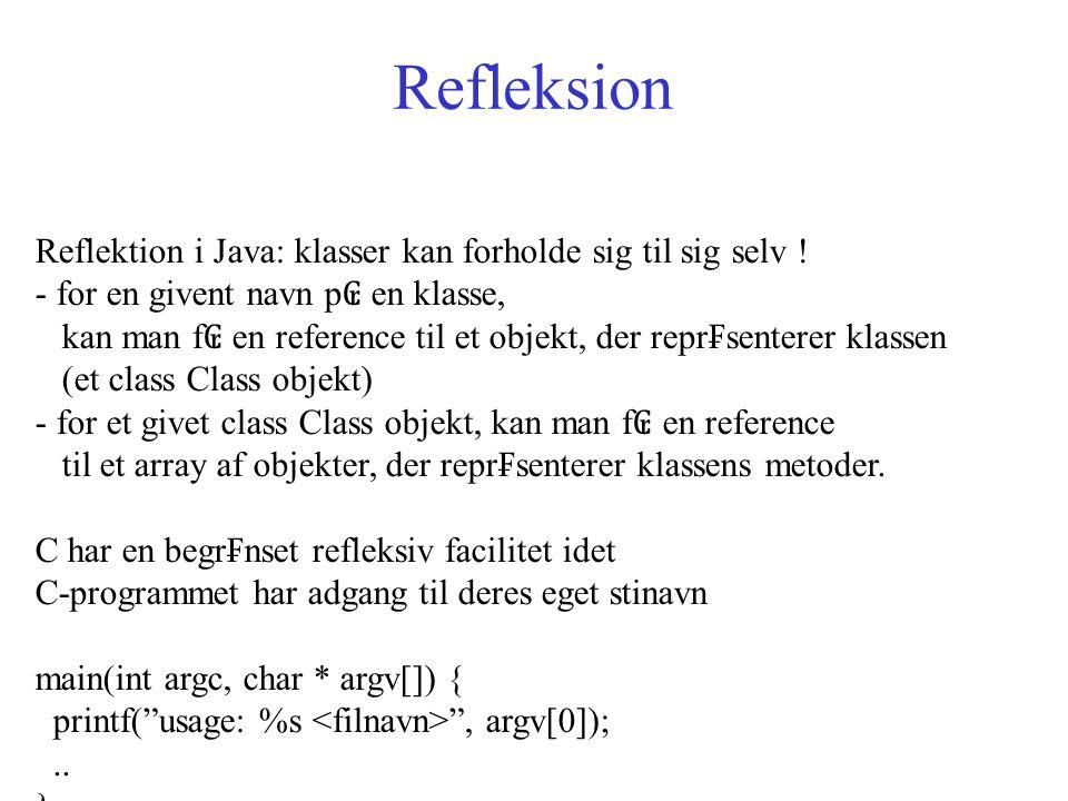 Refleksion Reflektion i Java: klasser kan forholde sig til sig selv .