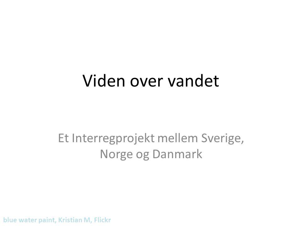 Viden over vandet Et Interregprojekt mellem Sverige, Norge og Danmark blue water paint, Kristian M, Flickr