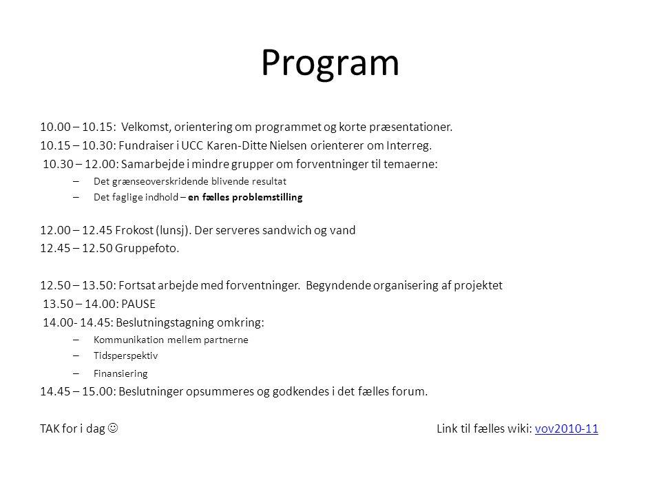 Program 10.00 – 10.15: Velkomst, orientering om programmet og korte præsentationer.