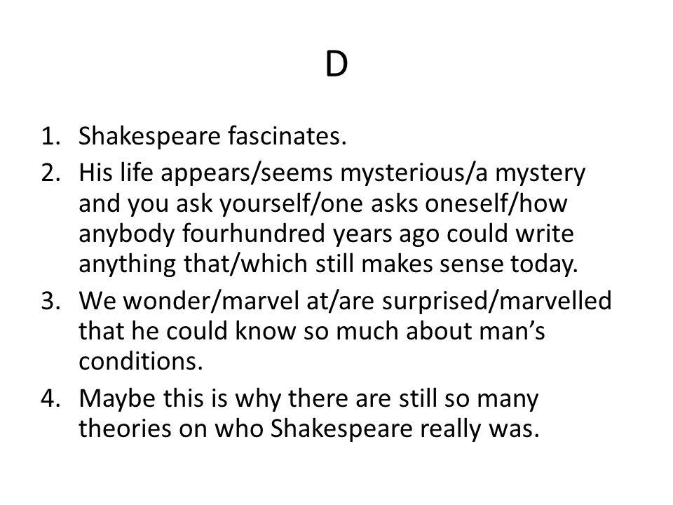 D 1.Shakespeare fascinates.