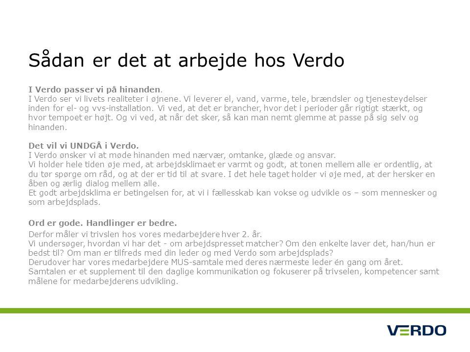 Sådan er det at arbejde hos Verdo I Verdo passer vi på hinanden.