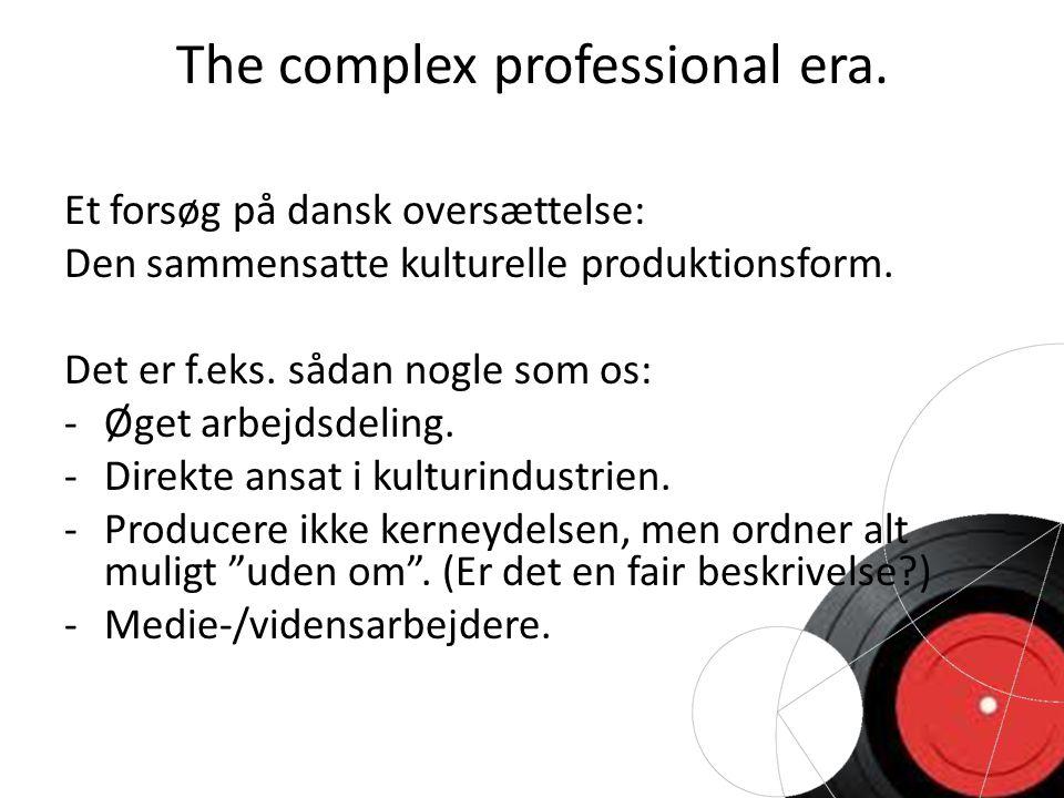 The complex professional era.