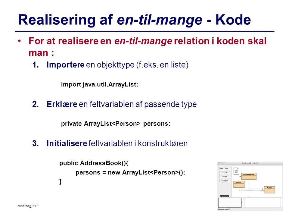 Realisering af en-til-mange - Kode For at realisere en en-til-mange relation i koden skal man : 1.Importere en objekttype (f.eks.