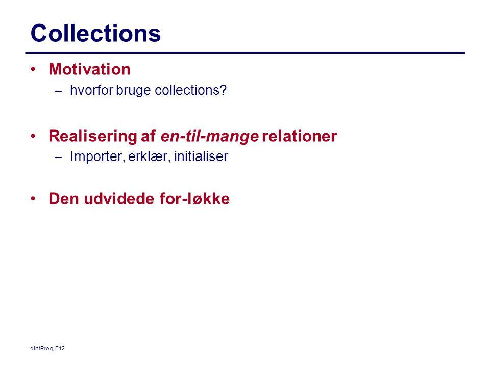 Collections Motivation –hvorfor bruge collections.