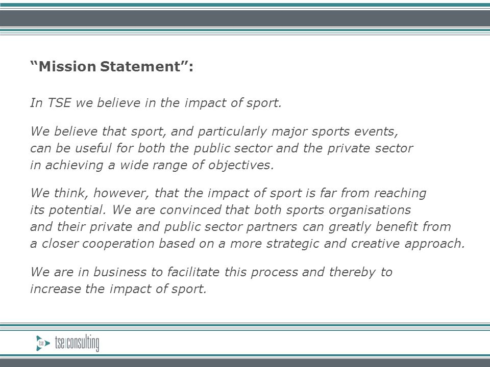 Mission Statement : In TSE we believe in the impact of sport.