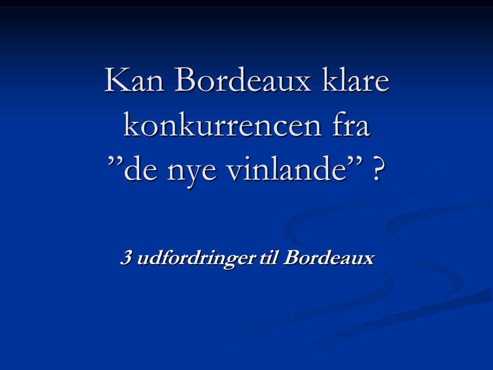 Kan Bordeaux klare konkurrencen fra de nye vinlande 3 udfordringer til Bordeaux