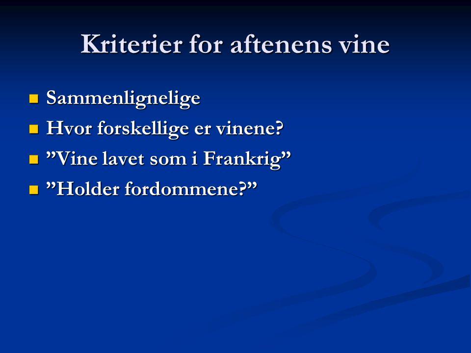 Kriterier for aftenens vine Sammenlignelige Sammenlignelige Hvor forskellige er vinene.