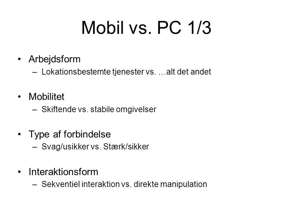 Mobil vs. PC 1/3 Arbejdsform –Lokationsbestemte tjenester vs.
