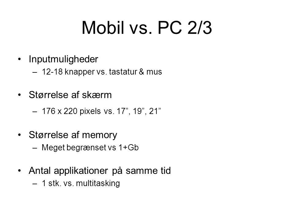 Mobil vs. PC 2/3 Inputmuligheder –12-18 knapper vs.