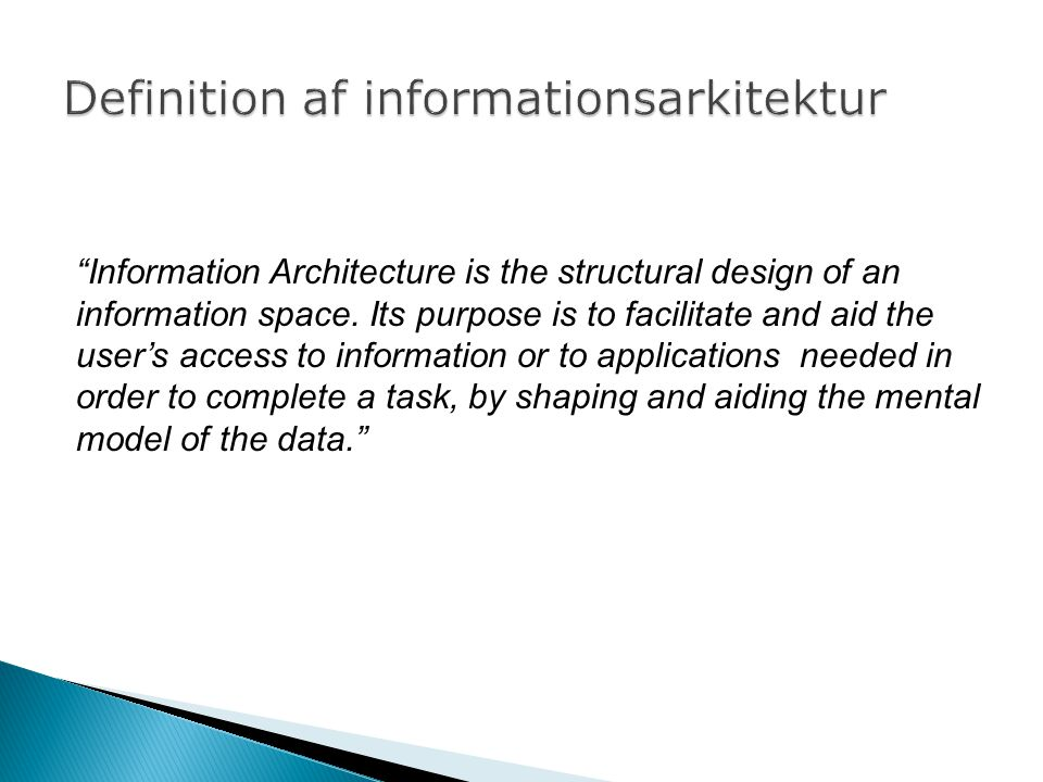 Information Architecture is the structural design of an information space.