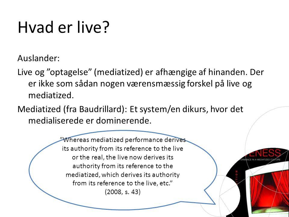 Hvad er live. Auslander: Live og optagelse (mediatized) er afhængige af hinanden.