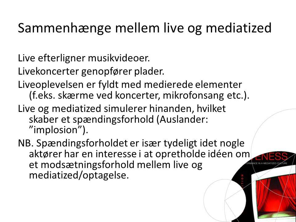 Sammenhænge mellem live og mediatized Live efterligner musikvideoer.