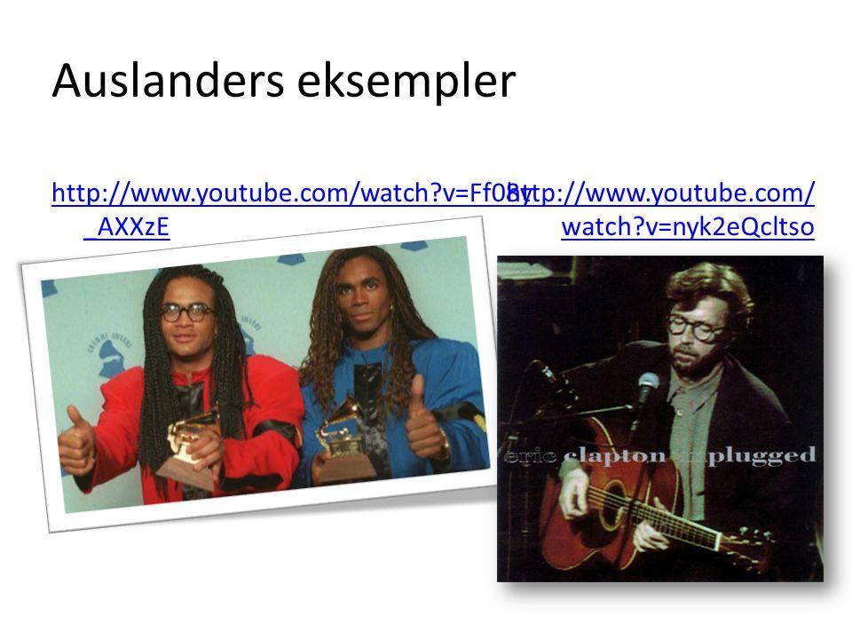 Auslanders eksempler http://www.youtube.com/watch v=Ff08y _AXXzE http://www.youtube.com/ watch v=nyk2eQcltso