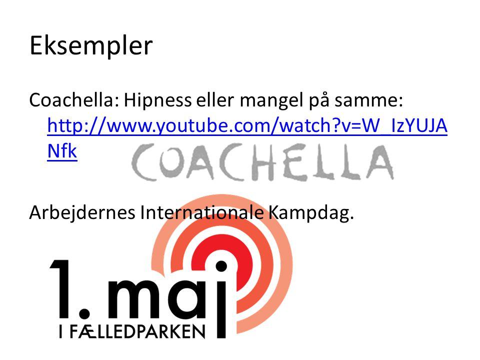 Coachella: Hipness eller mangel på samme: http://www.youtube.com/watch v=W_IzYUJA Nfk http://www.youtube.com/watch v=W_IzYUJA Nfk Arbejdernes Internationale Kampdag.