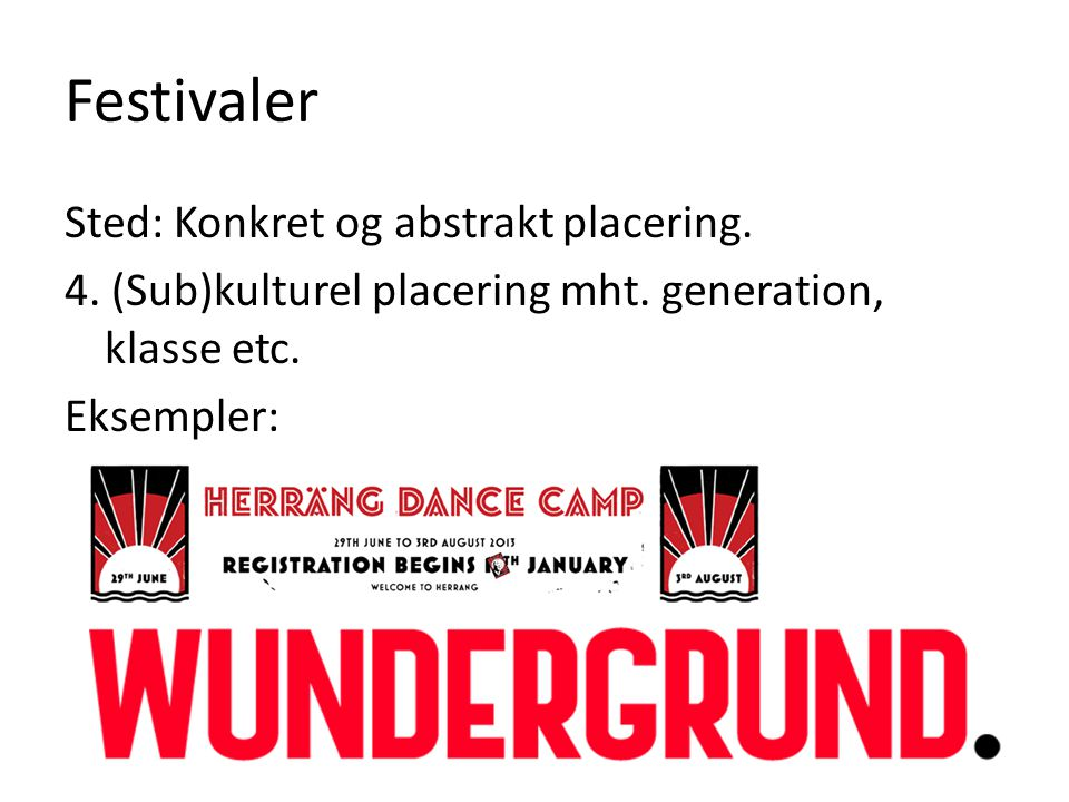 Festivaler Sted: Konkret og abstrakt placering. 4.