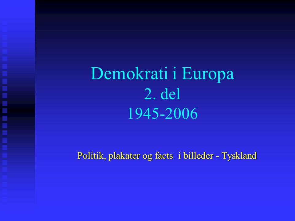 Demokrati i Europa 2. del 1945-2006 Politik, plakater og facts i billeder - Tyskland