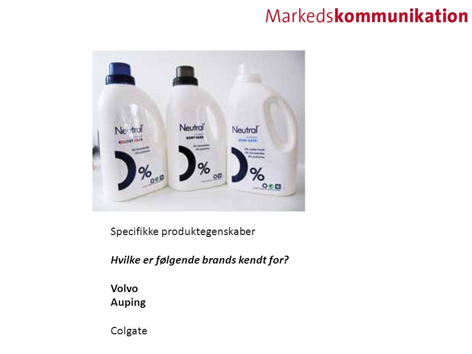 Specifikke produktegenskaber Hvilke er følgende brands kendt for Volvo Auping Colgate
