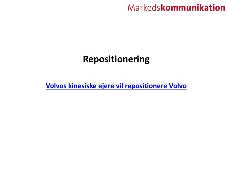 Repositionering Volvos kinesiske ejere vil repositionere Volvo