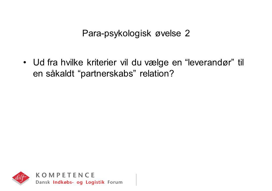 Para-psykologisk øvelse 2 Ud fra hvilke kriterier vil du vælge en leverandør til en såkaldt partnerskabs relation