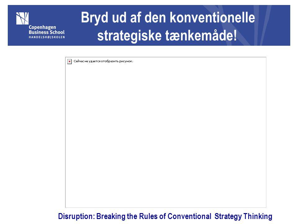 Bryd ud af den konventionelle strategiske tænkemåde.