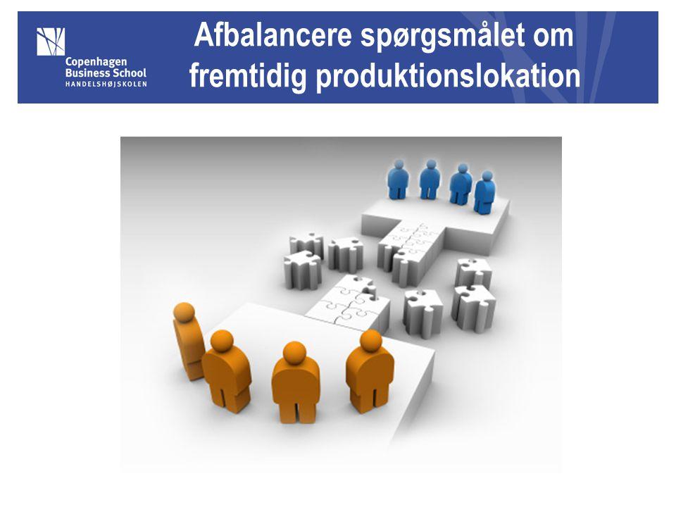 Afbalancere spørgsmålet om fremtidig produktionslokation