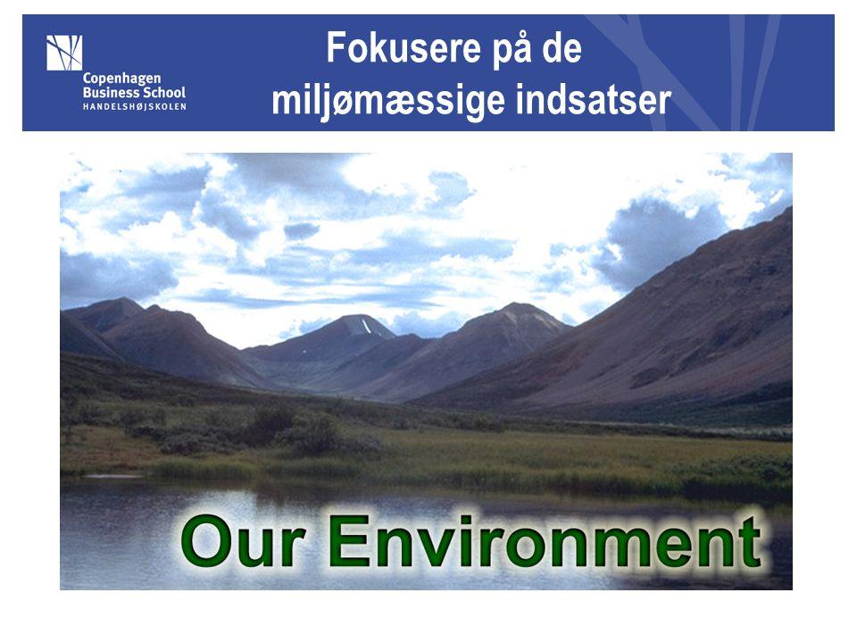 Fokusere på de miljømæssige indsatser