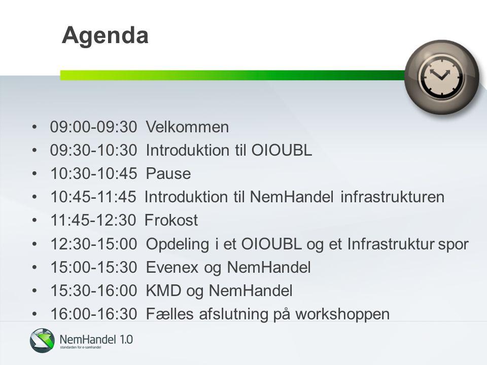Agenda 09:00-09:30 Velkommen 09:30-10:30 Introduktion til OIOUBL 10:30-10:45 Pause 10:45-11:45 Introduktion til NemHandel infrastrukturen 11:45-12:30 Frokost 12:30-15:00 Opdeling i et OIOUBL og et Infrastruktur spor 15:00-15:30 Evenex og NemHandel 15:30-16:00 KMD og NemHandel 16:00-16:30 Fælles afslutning på workshoppen
