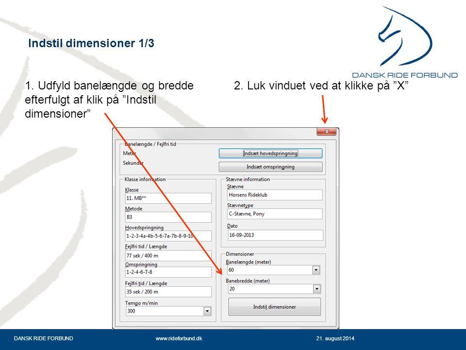 DANSK RIDE FORBUNDwww.rideforbund.dk21. august 2014 Indstil dimensioner 1/3 1.