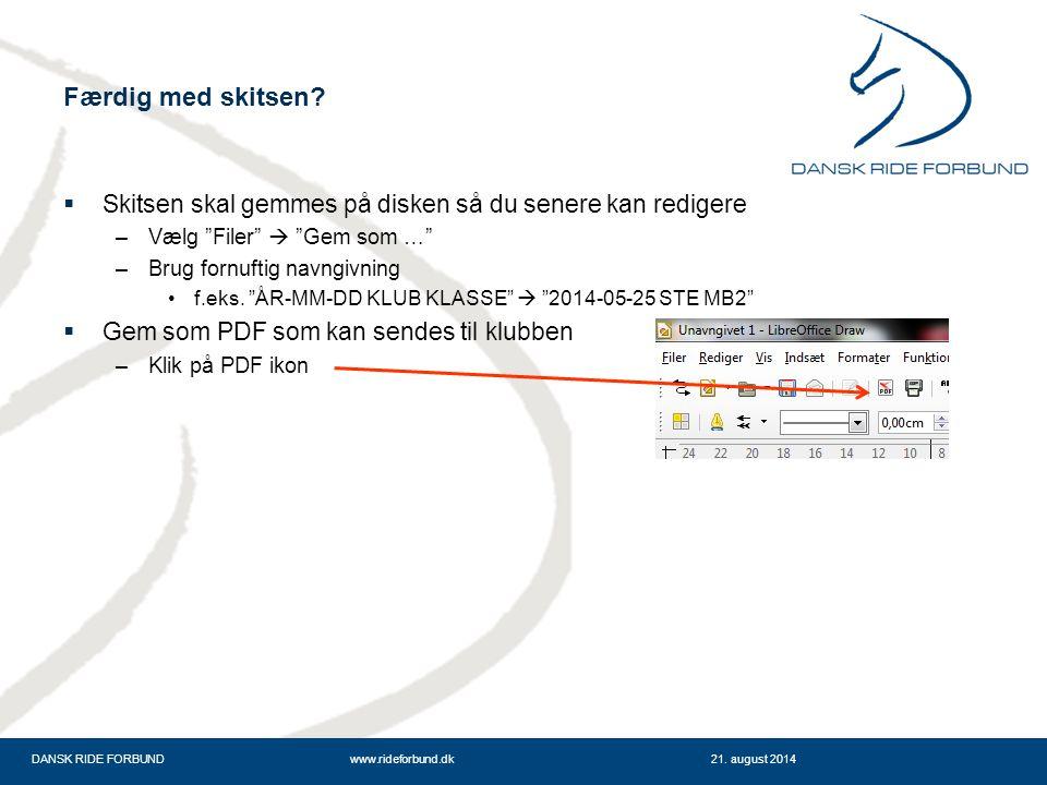 DANSK RIDE FORBUNDwww.rideforbund.dk21. august 2014 Færdig med skitsen.