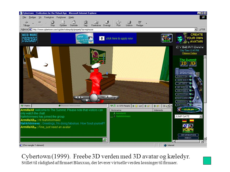 Cybertown (1999). Freebe 3D verden med 3D avatar og kæledyr.