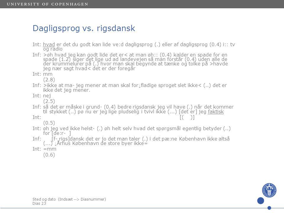 Sted og dato (Indsæt --> Diasnummer) Dias 23 Dagligsprog vs.