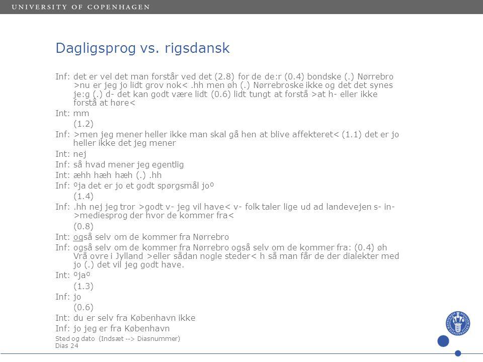 Sted og dato (Indsæt --> Diasnummer) Dias 24 Dagligsprog vs.