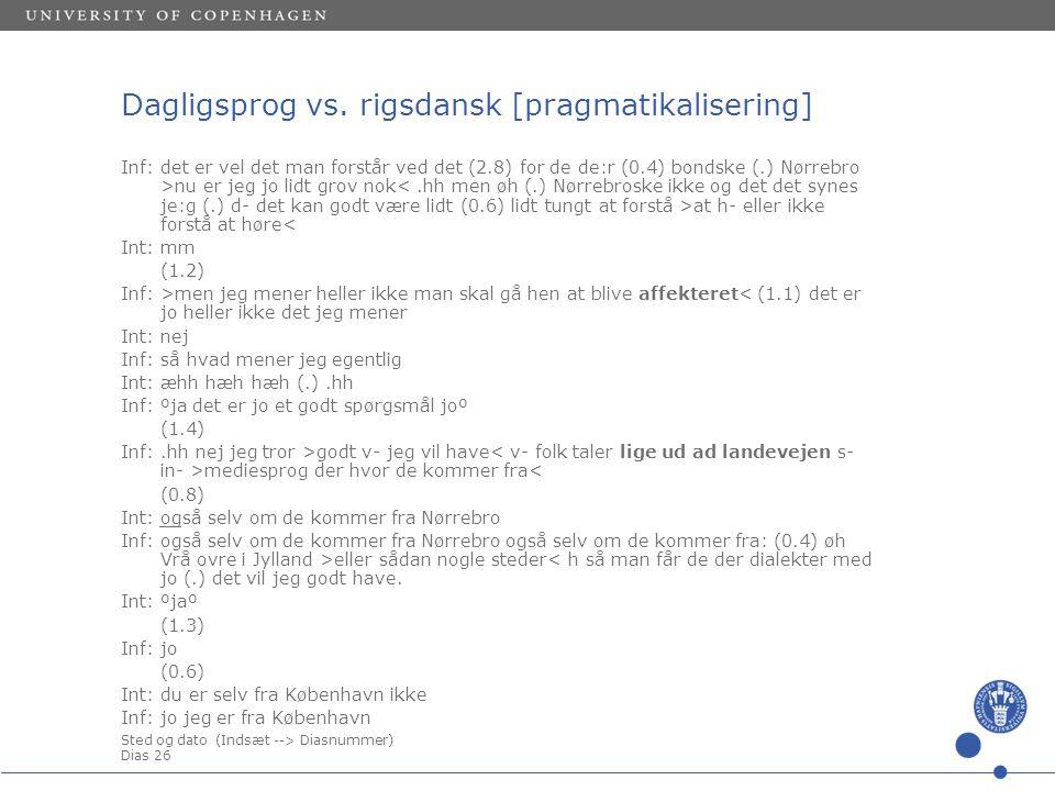 Sted og dato (Indsæt --> Diasnummer) Dias 26 Dagligsprog vs.