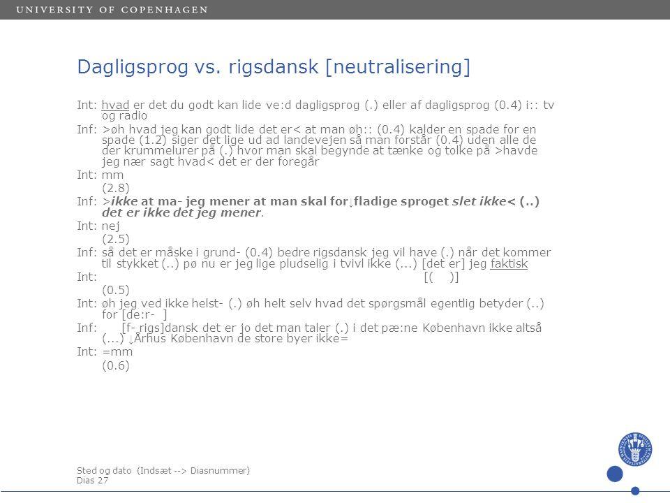 Sted og dato (Indsæt --> Diasnummer) Dias 27 Dagligsprog vs.