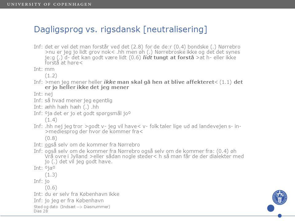 Sted og dato (Indsæt --> Diasnummer) Dias 28 Dagligsprog vs.