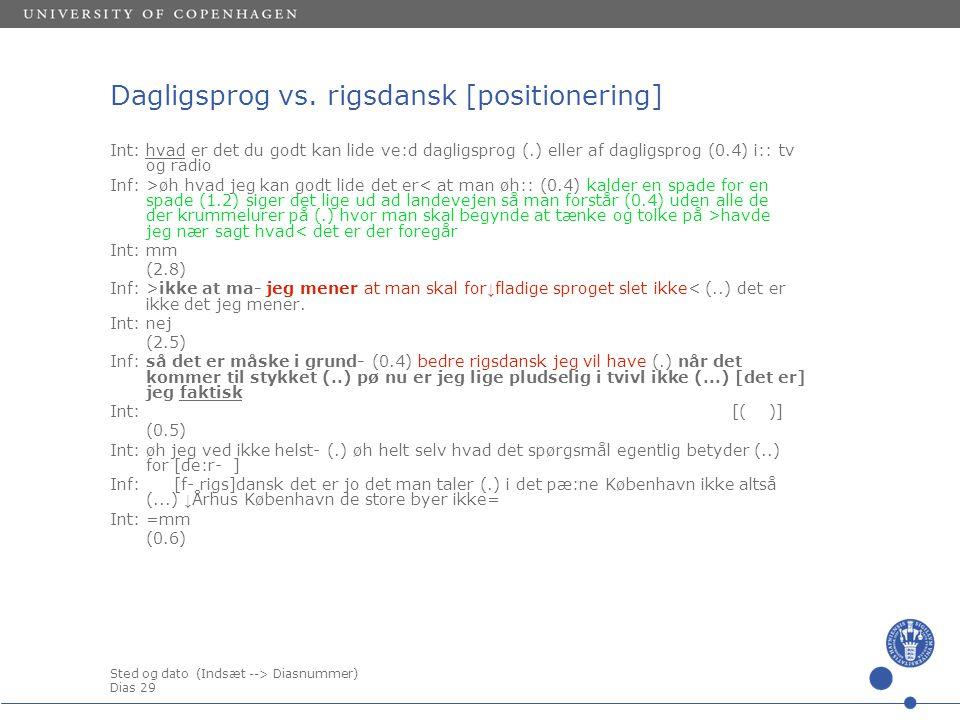 Sted og dato (Indsæt --> Diasnummer) Dias 29 Dagligsprog vs.