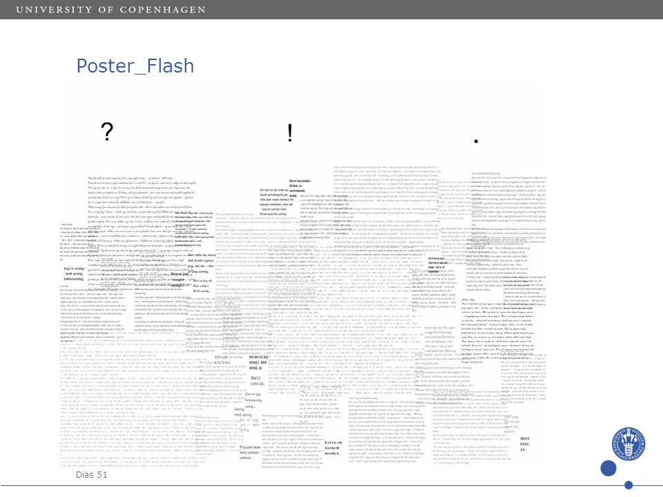 Sted og dato (Indsæt --> Diasnummer) Dias 51 Poster_Flash