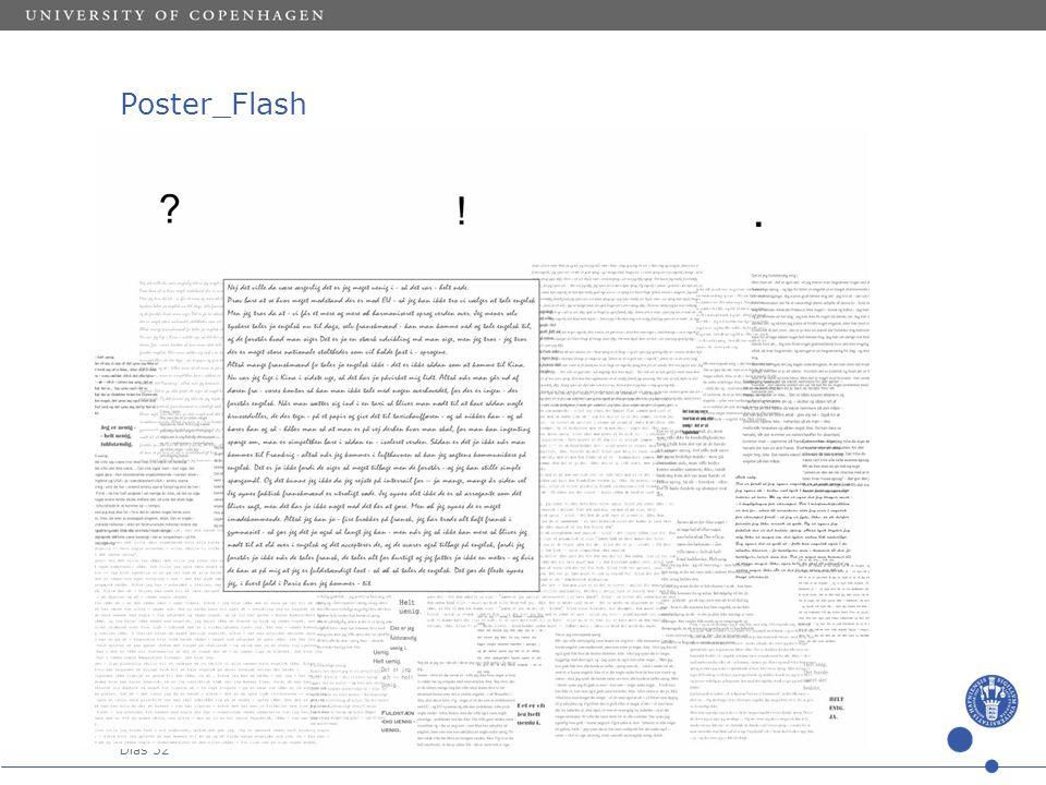 Sted og dato (Indsæt --> Diasnummer) Dias 52 Poster_Flash