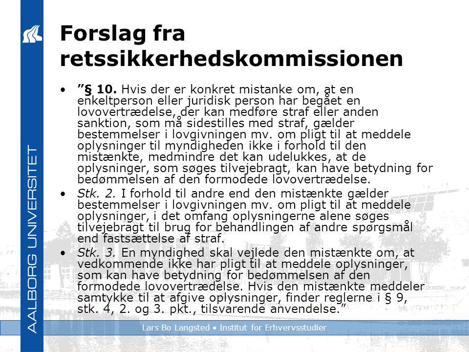 Lars Bo Langsted Institut for Erhvervsstudier Forslag fra retssikkerhedskommissionen § 10.