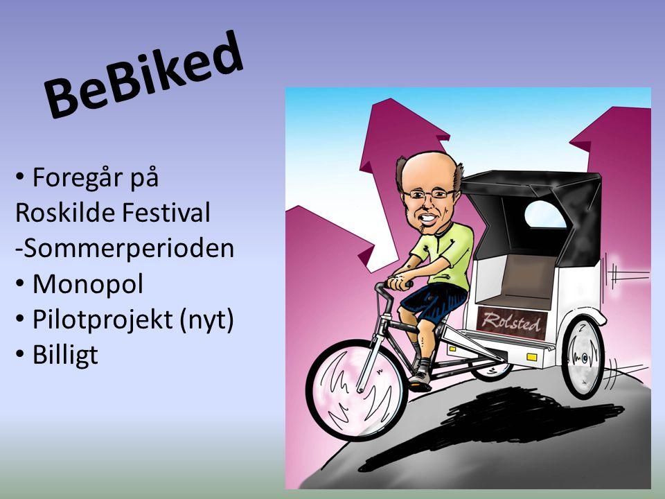 BeBiked Foregår på Roskilde Festival -Sommerperioden Monopol Pilotprojekt (nyt) Billigt