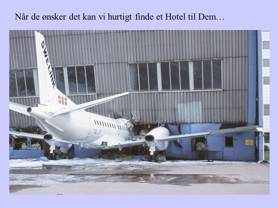 ...og vores dygtige piloter bringer dem sikkert frem !
