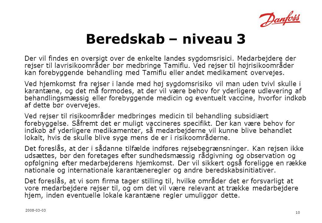 10 2008-03-03 Beredskab – niveau 3 Der vil findes en oversigt over de enkelte landes sygdomsrisici.