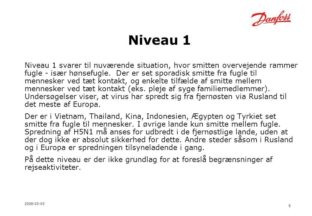5 2008-03-03 Niveau 1 Niveau 1 svarer til nuværende situation, hvor smitten overvejende rammer fugle - især hønsefugle.