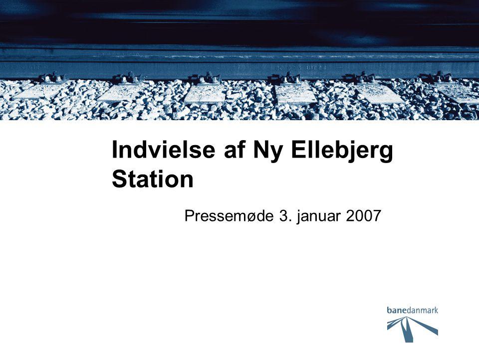 Indvielse af Ny Ellebjerg Station Pressemøde 3. januar 2007