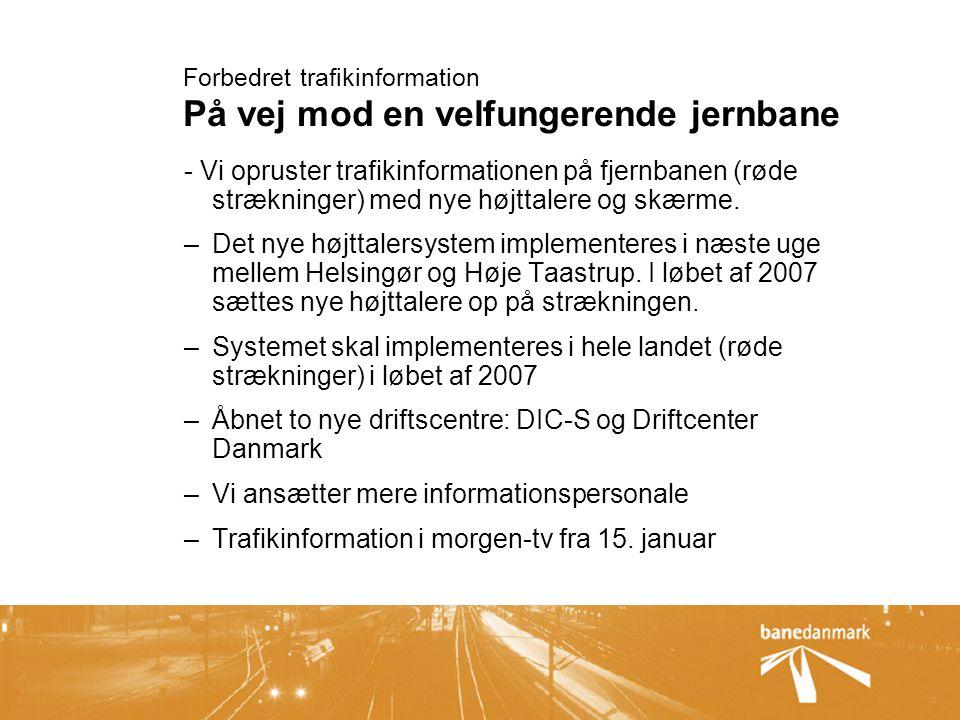 Forbedret trafikinformation På vej mod en velfungerende jernbane - Vi opruster trafikinformationen på fjernbanen (røde strækninger) med nye højttalere og skærme.