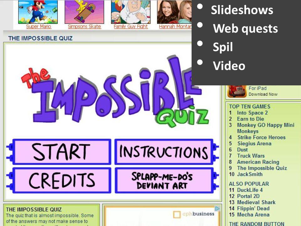 Slideshows Web quests Spil Video