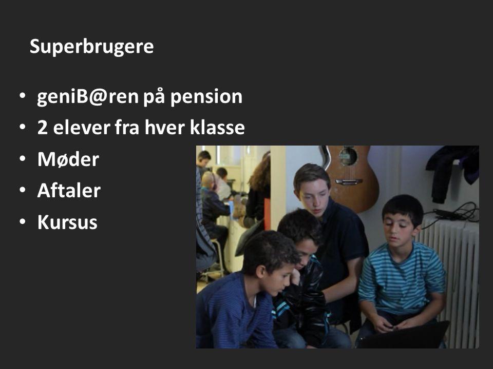 Superbrugere geniB@ren på pension 2 elever fra hver klasse Møder Aftaler Kursus