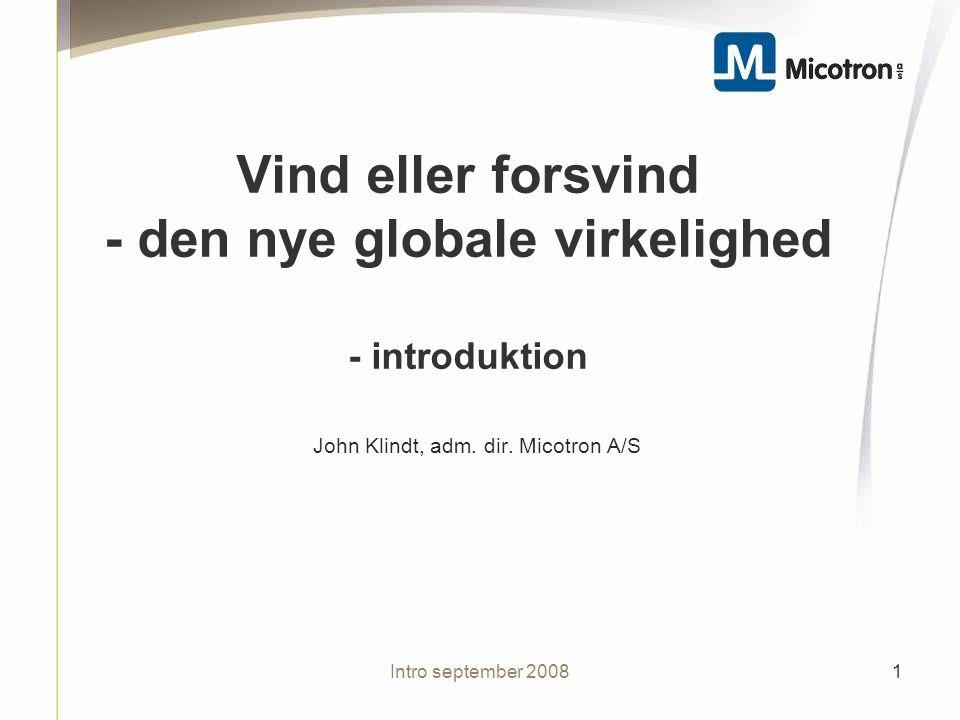 Intro september 2008 Vind eller forsvind - den nye globale virkelighed - introduktion John Klindt, adm.