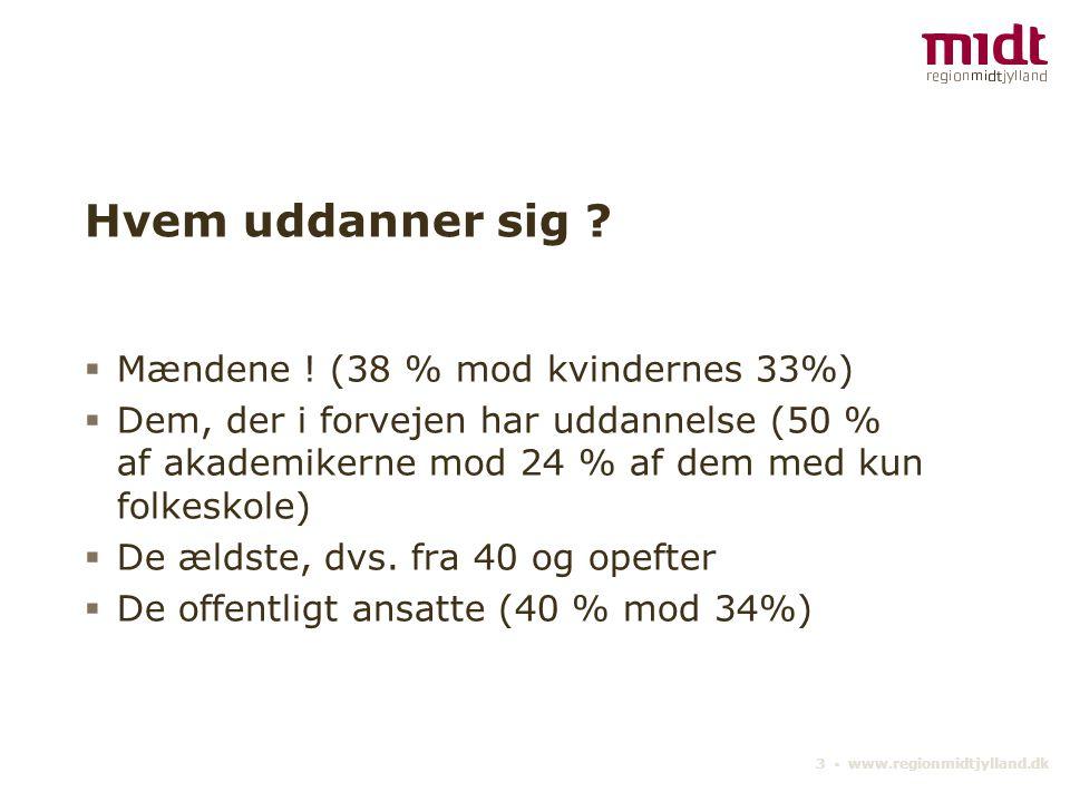 3 ▪ www.regionmidtjylland.dk Hvem uddanner sig .  Mændene .